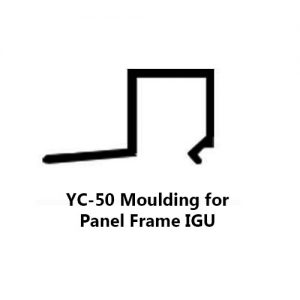 YC-50 MOULDING FOR PANEL FRAME IGU