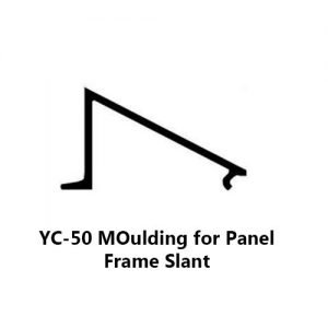 YC-50 MOULDING FOR PANEL FRAME SLANT